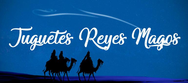 Juguetes para Reyes Magos 2020-2021